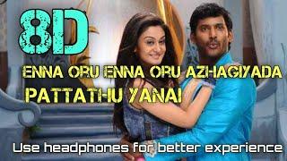 Enna oru enna oru azhagiyada(8D music) pattathu yanai vishal [Headphones Recommended] Tamil Song....