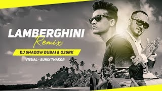 Lamberghini Remix | DJ Shadow Dubai & O2SRK | The Doorbeen Feat Ragini | Full