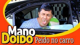 PEIDO NO CARRO - MANO DOIDO PARAFUSO SOLTO