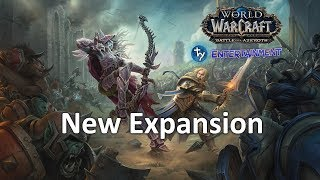 [World of Warcraft] Battle for Azeroth (New Expansion)