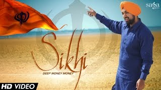 "Deep Money Money ""Sikhi"" - Official Video - Latest Punjabi Songs 2014"