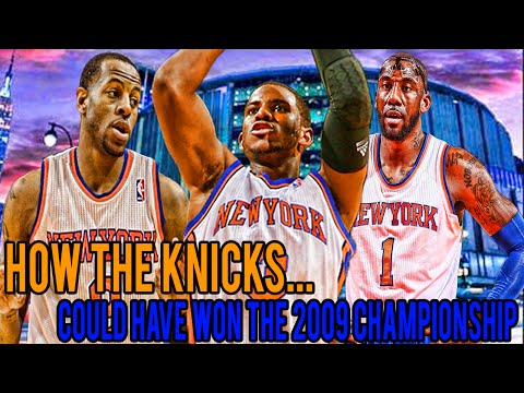 How The Knicks Could Have Been 2009 NBA Champions