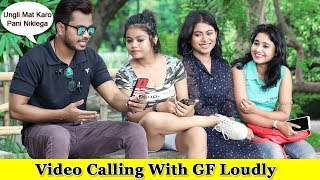 Video Calling  With My Gf Loudly In Public    Prank In India 2019    Funday Pranks