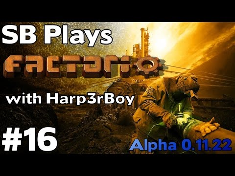 Engine Unit Production -  SB Plays Factorio with Harp3rBoy [ep16] (Alpha 0.11.22)