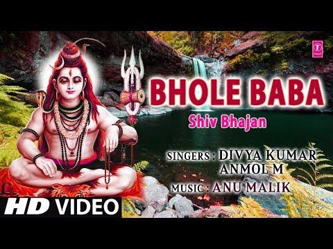 Bhole Baba I Shiv Bhajan I DIVYA KUMAR, ANMOL M I Full HD Video Song