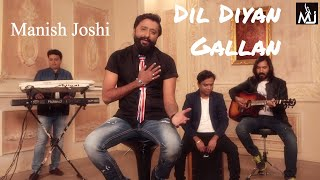 Gambar cover Dil Diyan Gallan Cover by Manish Joshi mj   Tiger Zinda Hai     Atif Aslam