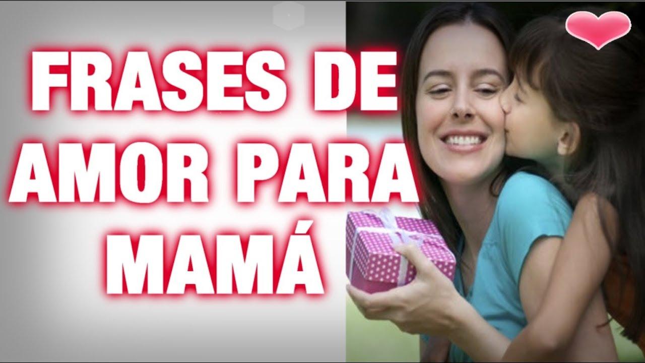Quotas Para Mama: Frases De Amor Para Mamá, Feliz Día De La Madre, Querida