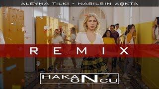 Aleyna Tilki - Nasılsın Aşkta (Hakan Öncü Club Remix) Resimi