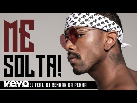 Nego do Borel - Me Solta (Pseudo Video) ft. DJ Rennan da Penha