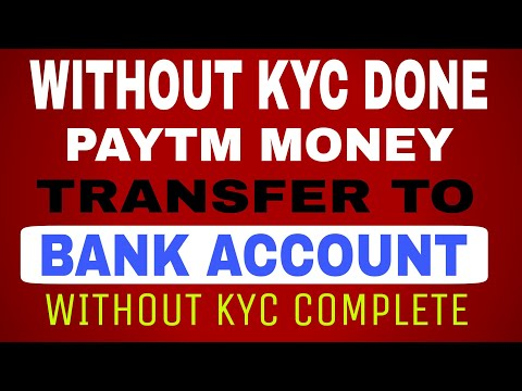 PAYTM GOOD NEWS ?? PAYTM MONEY TRANSFER TO BANK ACCOUNT WITHOUT KYC COMPLETE ?? (100% Working)