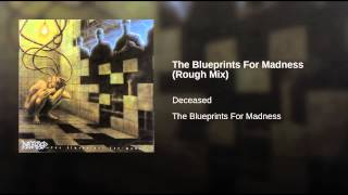 The Blueprints For Madness (Rough Mix)