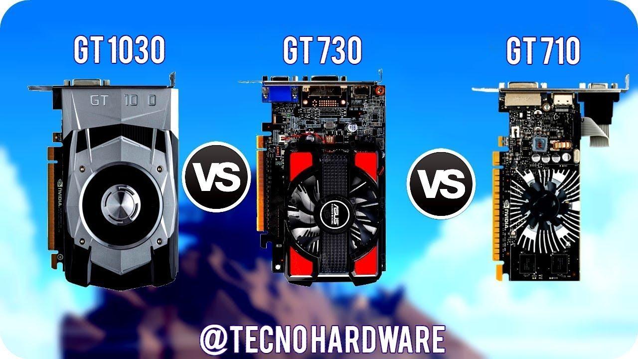 GT 710 vs GT 730 vs GT 1030 - TECNO HARDWARE