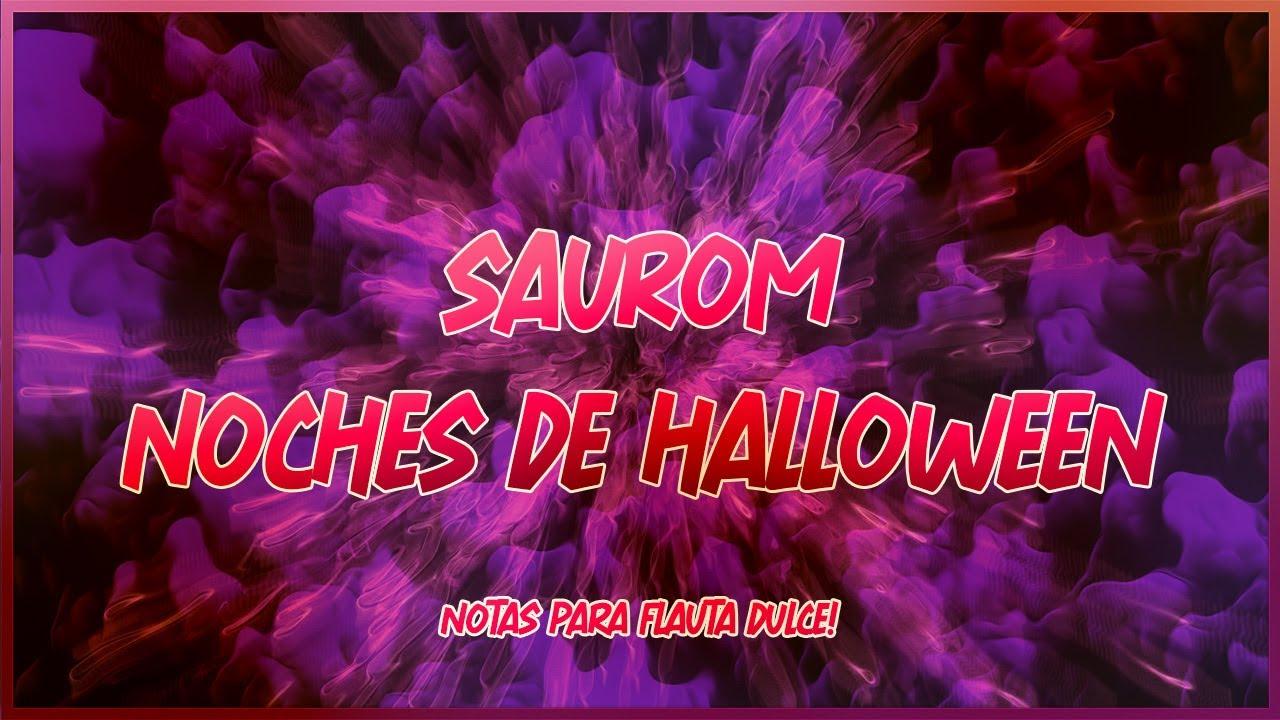 Saurom , Noches de Halloween [Notas Flauta]