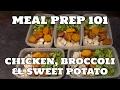 CHICKEN, SWEET POTATO & BROCCOLI | MEAL PREP 101