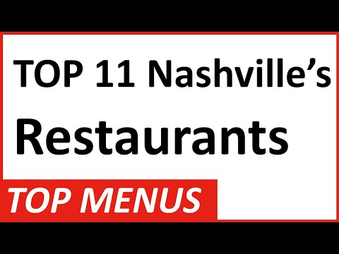 Top 11 Nashville, Tennessee Restaurants And Their Menus: See Some Great Southern Nashville Cuisine!