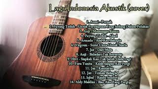 Kompilasi Lagu Akustik Indonesia Paling Asik & Paling Enak Didengar
