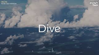 iKON - Dive | Music Box/Lullaby Version | 뛰어들게