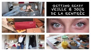 Getting Ready ; Veille et Jour de la Rentrée
