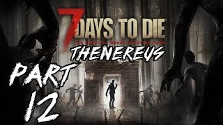 ►Let's Play◄ 7 Days to Die [CZ/PC] | Alpha 15  | Part #12 |