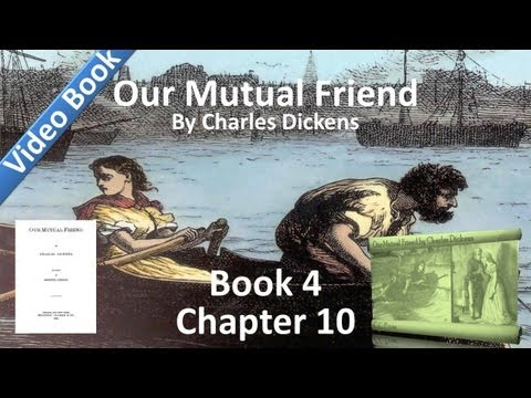 Book 4, Chapter 10 - Our Mutual Friend by Charles Dickens - The Dolls' Dressmaker Discovers a Word