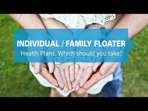 Individual Plan or Family Floater Health Insurance - Which should you take?