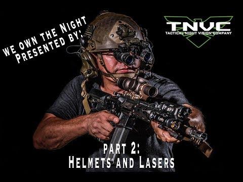 TNVC Talks Night Vision Part 2: Helmets and Lasers
