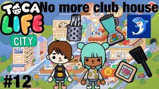 Toca life city | no more club house!! #12