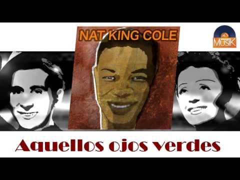 Nat King Cole - Aquellos ojos verdes (HD) Officiel Seniors Musik