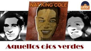 Nat King Cole - Aquellos ojos verdes (HD) Officiel Seniors Musik