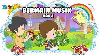 Bermain Musik - Bag 2 - Bona dan Rongrong - Dongeng Anak Indonesia - Indonesian Fairytales