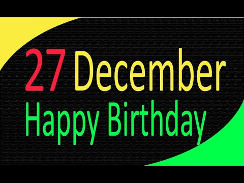 27 December Special New Birthday Status Video Happy Birthday Wishes Birthday Msg Quotes À¤œà¤¨ À¤®à¤¦ À¤¨ Youtube