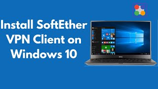 How to Install SoftEther VPN Client on Windows 10 UPDATED screenshot 2