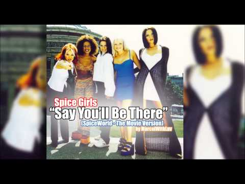 Spice Girls - Say You'll Be There (SpiceWorld-The Movie Version)