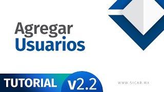 Agregar Usuarios en SICAR Punto de Venta [v2.2] - SICAR.MX