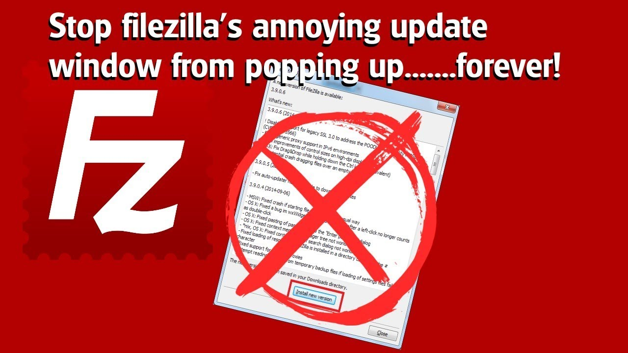 PC Tutorial - How to stop filezilla's annoying UPDATE pop up  window   forever!