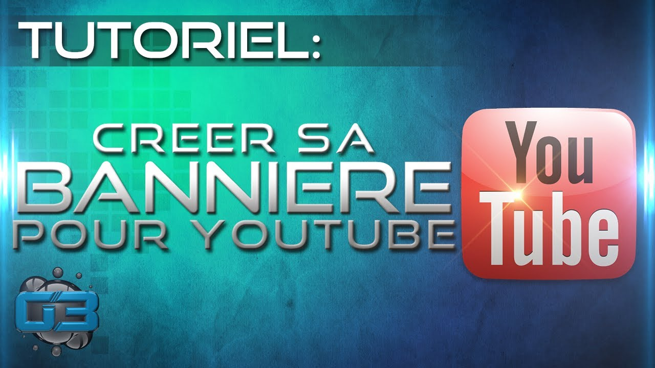 Favori TUTO] Faire sa BANNIERE Youtube! - YouTube HZ32