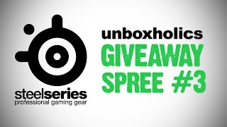 SteelSeries Giveaway Spree Part #3   Unboxholics