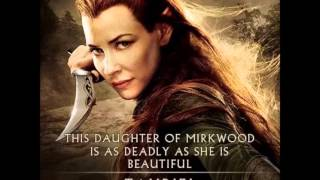 tauriel theme song. The hobbit the desolation of smaug, by howard shore.