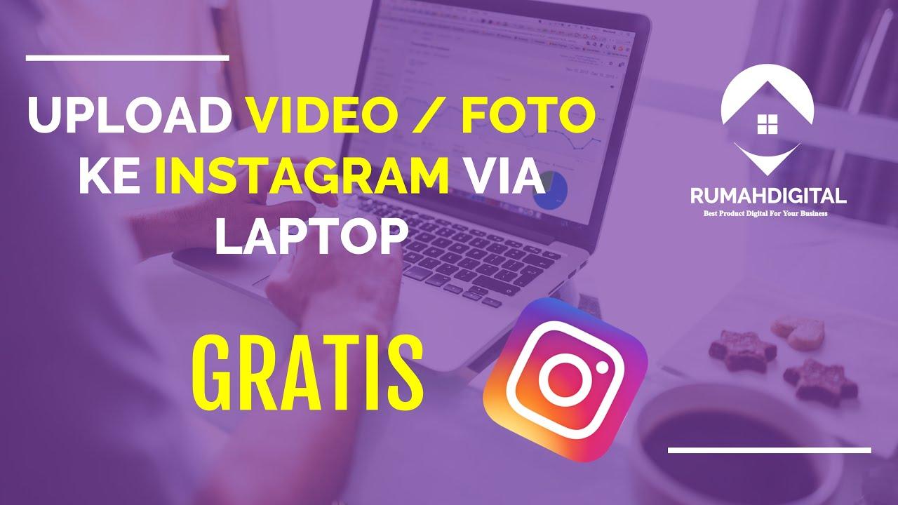 Cara Upload Foto dan Video dari laptop ke instagram secara langsung - YouTube