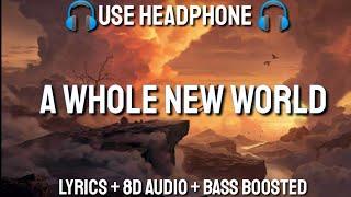 Zhavia Ward,ZAYN - A Whole New World (Lyrics / 8D Audio / Bass Boosted )