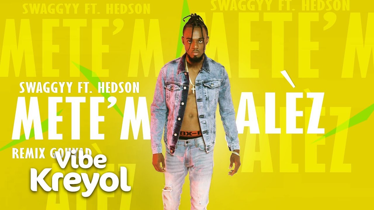Swaggyy Feat. Hedson - Mete'm Alèz (Remix Gouyad) [Official Audio]