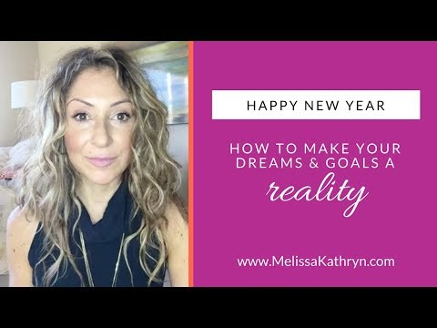 How to Make Your Dreams and Goals a Reality