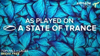 Tom Fall feat. Laces - Break Free [A State Of Trance Episode 717]