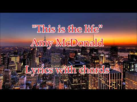 THIS IS THE LIFE -AMY MACDONALD Lyrics and chords