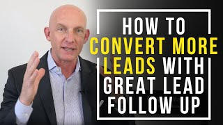 HOW TO CONVERT MORE LEADS WITH GREAT LEAD FOLLOW UP - KEVIN WARD