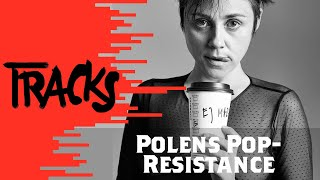 Polens Pop-Resistance   Arte TRACKS