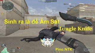 Bình Luận CF | Jungle Knife - Sinh Ra là để Ám Sát | Pino.NTK ✔