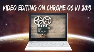 How To Edit Video on a Chromebook (February 2019)