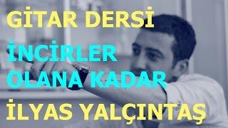 Download Gitar Dersi - İncir - İlyas Yalçıntaş & Enbe Orkestrası MP3 song and Music Video