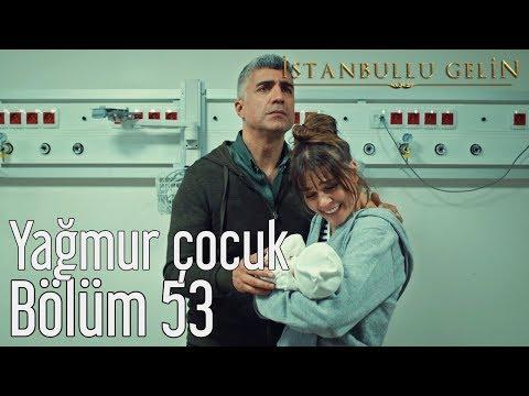 İstanbullu Gelin 53. Bölüm (Sezon Finali) - Ogün & Ozan Barış Şanlısoy  - Yağmur Çocuk